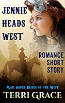 Jennie Heads West (mail Order Brides Of The West Book 4)
