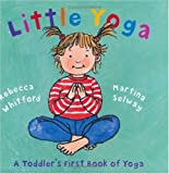 img - for Little Yoga: A Toddler's First Book of Yoga book / textbook / text book