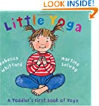 Little Yoga: A Toddler's First Book o...