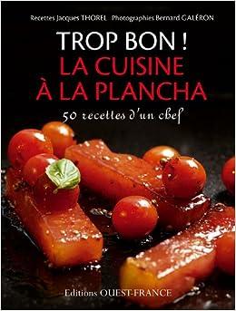 Trop bon la cuisine la plancha 9782737353604 amazon for Cuisiner a la plancha