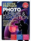 Le guide pratique photo  lumière  et exposition