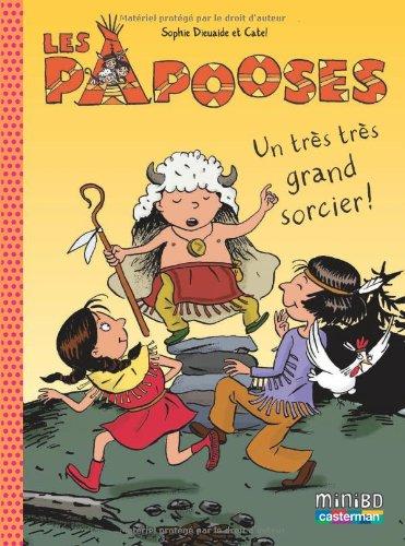 Les Papooses n° 1 Un Très très grand sorcier !