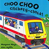 Margaret Mayo Choo Choo Clickety-Clack!