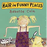 Hair In Funny Placesby Babette Cole