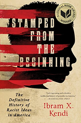 stamped-from-the-beginning-the-definitive-history-of-racist-ideas-in-america-national-book-award-win