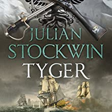 Tyger (       UNABRIDGED) by Julian Stockwin Narrated by Christian Rodska