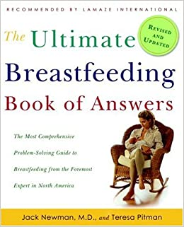 Ultimate Breastfeeding Book of Answers: The Most Comprehensive Problem