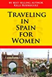 Traveling In Spain For Women (Travel Dining For Single Women)