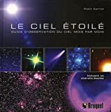 Le ciel toil : Guide d'observation du ciel mois par mois