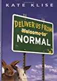 Deliver Us From Normal (0439523230) by Klise, Kate