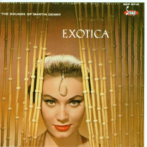 The Exciting Sounds of Martin Denny: Exotica/Exotica, Vol. I & II