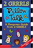2 Grrrls: Pillow Talk (0439274206) by Krulik, Nancy E.