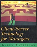 Client/Server Technology for Managers (0201409208) by Karen Watterson