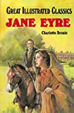 Jane Eyre (Great Illustrated Classics (Abdo)) (1596792434) by Bronte, Charlotte