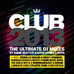 Club 2013 - The Ultimate DJ Mixes