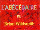Brian Wildsmith's ABC (French edition) (188773483X) by Brian Wildsmith