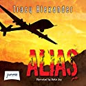 Alias Audiobook by Tracy Alexander Narrated by Avita Jay
