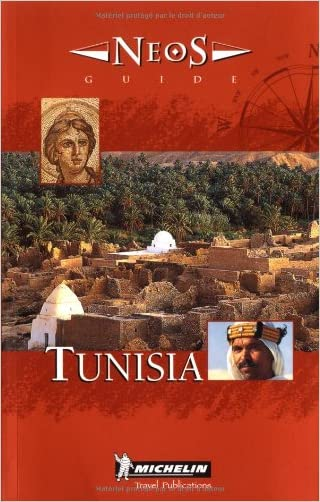 Michelin NEOS Guide Tunisia, 1e (NEOS Guide) written by Michelin Travel Publications