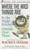 Where the Wild Things Are, Outside Over There, and Other Stories Audio