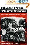 Black Peril, White Virtue: Sexual Cri...