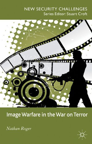 Image Warfare in the War on Terror (New Security Challenges)