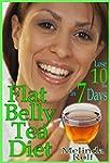 Flat Belly Tea Diet: Lose 10lbs in On...