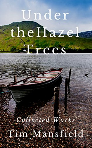 Book: Under The Hazel Trees - Collected Works by Tim Mansfield