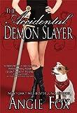 The Accidental Demon Slayer (Demon Slayers)
