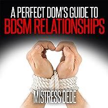 A Perfect Dom's Guide to BDSM Relationships: Sissy Boy Feminization Training | Livre audio Auteur(s) :  Mistress Dede Narrateur(s) : Audrey Lusk