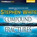 Compound Fractures: Dr. Alan Gregory, Book 20 Audiobook by Stephen White Narrated by Dick Hill