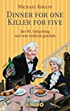 Dinner for One - Killer for Five von Michael Koglin