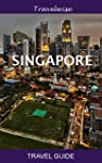 Singapore Travel Guide: 2015 Edition...