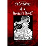 Pulse Points of a Woman's World