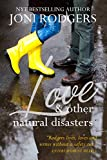 Love & Other Natural Disasters (Earth to Joni)