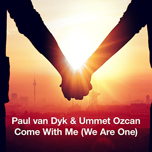 Paul Van Dyk and Ummet Ozcan - Come With Me (We Are One)-(UL5561)-WEB-2014-ZzZz Download