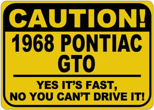 1968 68 PONTIAC GTO Caution Its Fast Aluminum Caution Sign - 10 x 14 Inches coupon codes 2016
