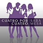 Cuatro por cuatro [Four by Four] (       UNABRIDGED) by Sara Mesa Narrated by Gilda Pizarro Charris