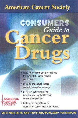 Consumers Guide to Cancer Drugs, GAIL M. WILKES, TERRI B. ADES