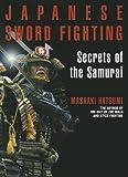 Japanese Sword Fighting: Secrets of the Samurai (156836461X) by Hatsumi, Masaaki