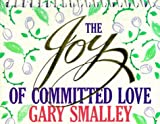 Joy of Committed Love: Day-By-Dayreading Calendar (0310962021) by Smalley, Gary