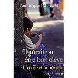 Il Aurait Pu Etre Bon Eleve (Essais) (French Edition)