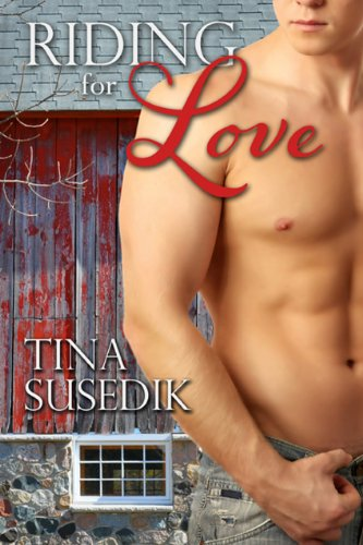 Riding for Love (A Western Romance) by Tina Susedik