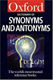 The Dictionary of Synonyms and Antonyms (Oxford Paperback Reference)