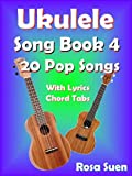 Ukulele Song Book 4 - 20  Popular Songs With Lyrics and Ukulele Chord Tabs: Ukulele Chords (Ukulele Songs 1) (English Edition)