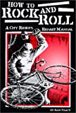 img - for How To Rock and Roll : A City Rider's Repair Manual book / textbook / text book