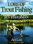 Lore of Trout Fishing: A Special Coll...
