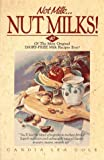 img - for Not Milk-- Nut Milks!: 40 Of the Most Original Dairy-Free Milk Recipes Ever! by Cole, Candia Lea (1990) Paperback book / textbook / text book