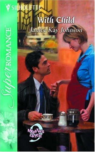 Image for With Child : 9 Months Later (Harlequin Superromance No. 1273)