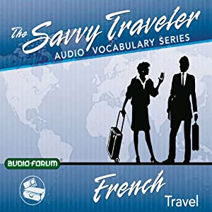 The Savvy Traveler: French Travel Audiobook