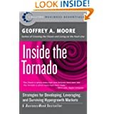 Inside the Tornado: Strategies for Developing, Leveraging, and Surviving Hypergrowth Markets (Collins Business...